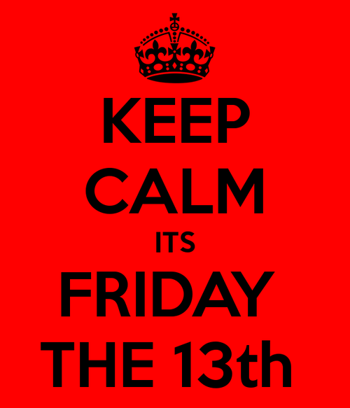 Keep Calm, Its Friday The 13th Pictures, Photos, and ...