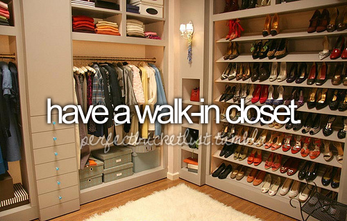 Have A Walk In Closet