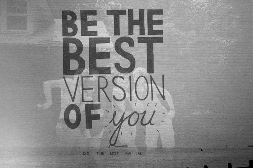 Be The Best Version Of You Pictures, Photos, And Images