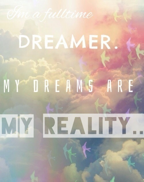 My Dreams Are Reality