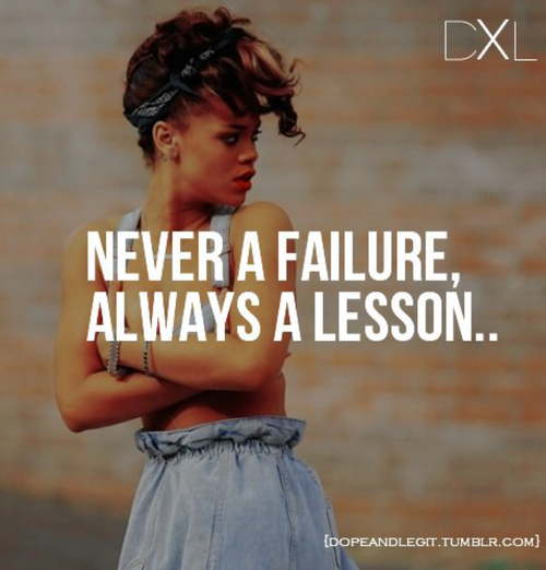 Tattoo Quotes Life Lessons: Never A Failure, Always A Lesson Pictures, Photos, And