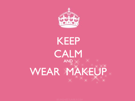 keep calm and wear makeup pictures photos and images for