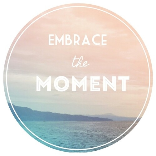 Embrace The Moment Pic...
