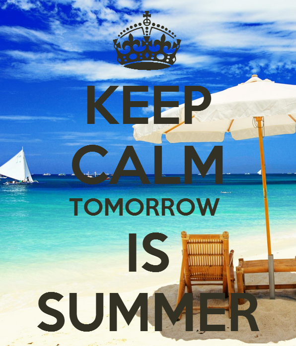Keep Calm Tomorrow Is Summer