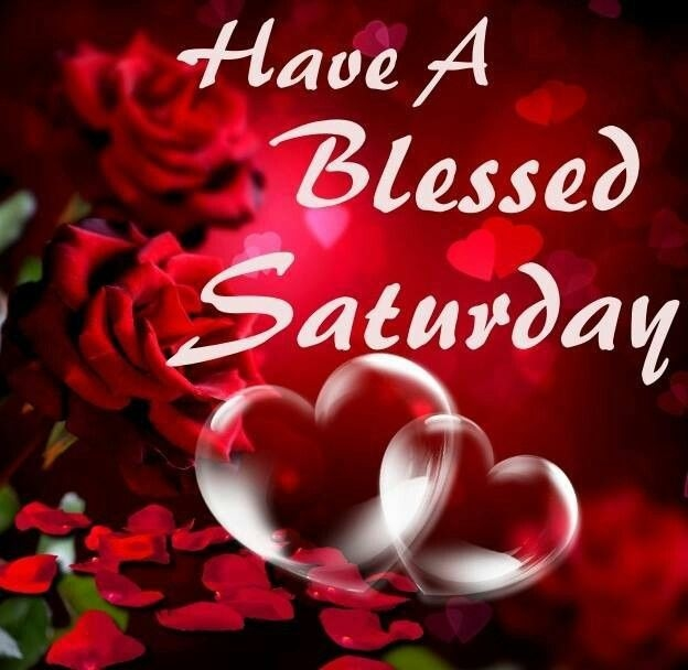 Have A Blessed Saturday Pictures, Photos, And Images For