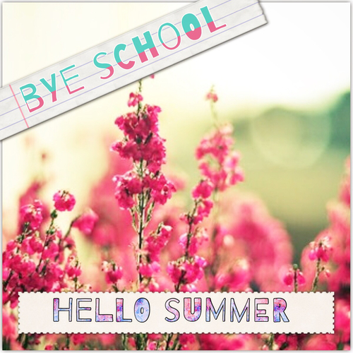 Bye School, Hello Summer Pictures, Photos, And Images For Facebook, Tumblr,