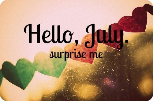Hello July, Surprise Me Pictures, - 69.0KB