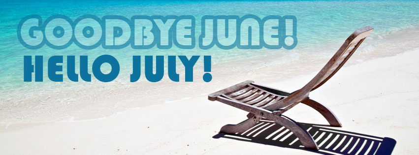 Goodbye June, Hello July Pictures, Photos, and Images for Facebook, Tumblr, P...