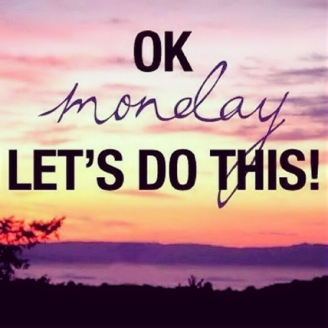 ok monday lets do this pictures photos and images for