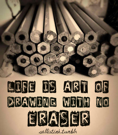 Life Is Art Of Drawing With No Eraser Pictures, Photos ...