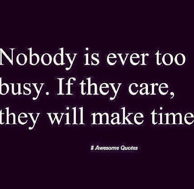 Funny Quotes About Being Too Busy: Nobody Is Ever Too Busy Pictures, Photos, And Images For Facebook, Tumblr, Pinterest, And Twitter