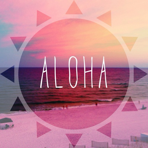 Aloha Pictures Photos And Images For Facebook Tumblr Pinterest And Twitter