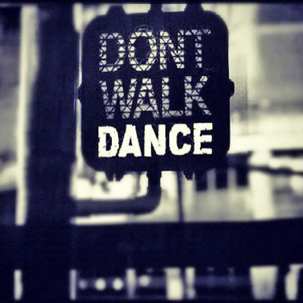 Dont Walk Dance Pictures Photos And Images For Facebook Tumblr Pinterest And Twitter