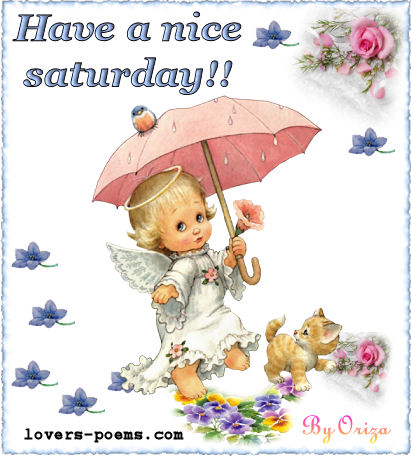 Have A Nice Saturday Pictures Photos And Images For