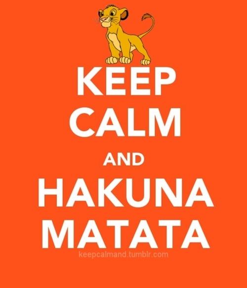 Keep calm and hakuna matata pictures photos and images for facebook tumblr pinterest and - Signification hakuna matata ...