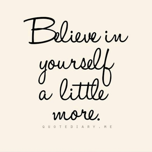 Cute Life Quotes: Believe In Yourself A Little More Pictures, Photos, And