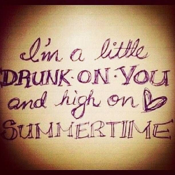 Emo Quotes About Suicide: I'm A Little Drunk On You And High On Summertime Pictures