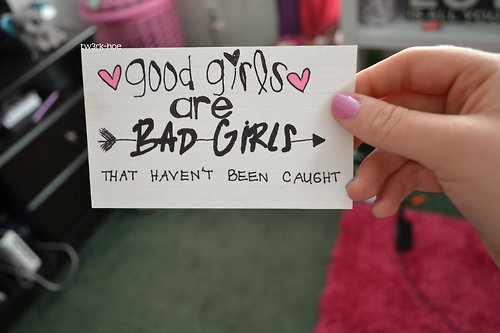 Good Girl Bad Girl Quotes. QuotesGram  |Good Girl Quotes Tumblr
