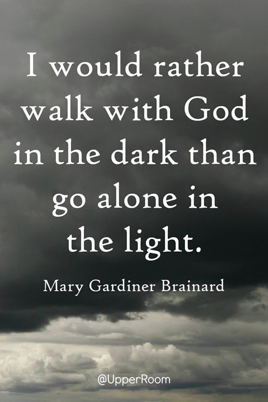 I Would Rather Walk with God in the Dark
