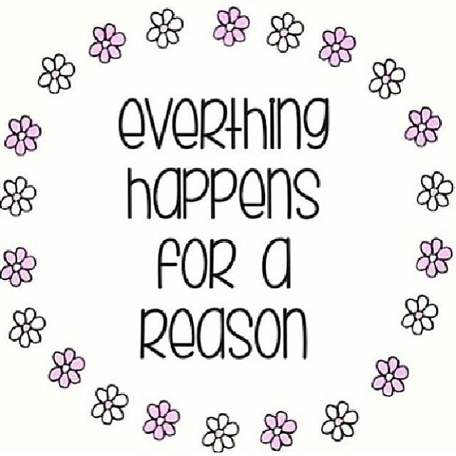Things Happen For A Reason Quotes: Everything Happens For A Reason Quotes. QuotesGram