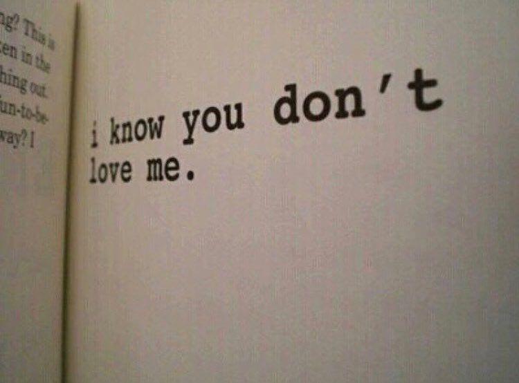 I know you dont love me