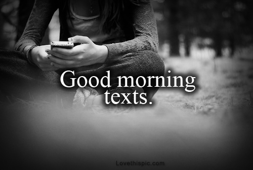 flirty good morning text for him Cute texts to make him want to text you back non-stop you can find a flirty text to send him during his you can also send him a cute good morning text to.
