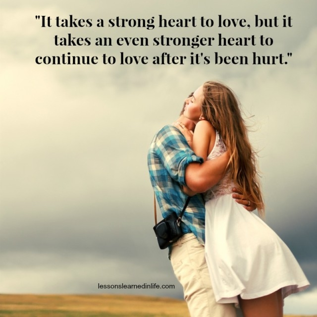 Best Quotes About Strong Heart: It Takes A Strong Heart To Love Pictures, Photos, And