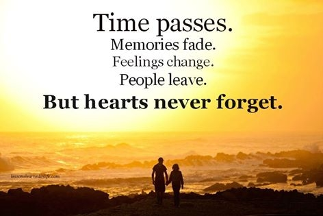 Quotes About Love And Time Passing : Hearts Never Forget Pictures, Photos, and Images for Facebook, Tumblr ...
