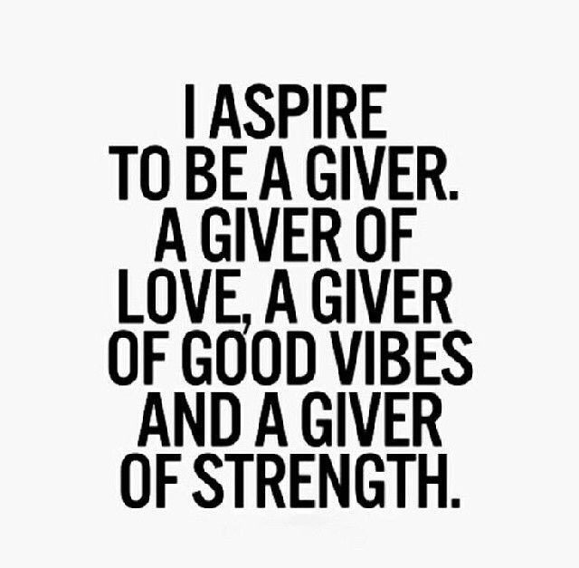 Lovely I Aspire To Be A Giver