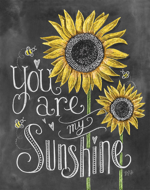 You are my sunshineYou Are My Sunshine My Only Sunshine Tumblr