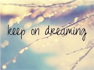 keep on dreaming pictures photos and images for facebook