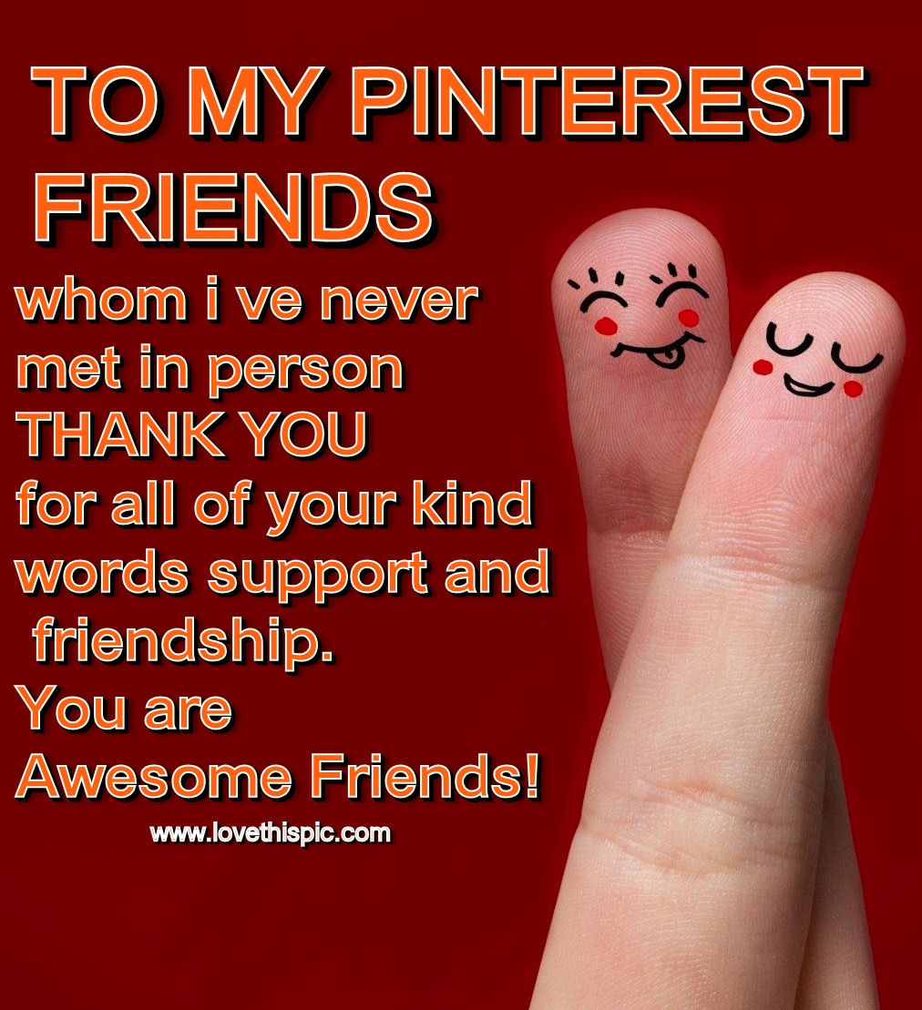 Some Quotes About Friendship To My Pinterest Friends Pictures Photos And Images For Facebook