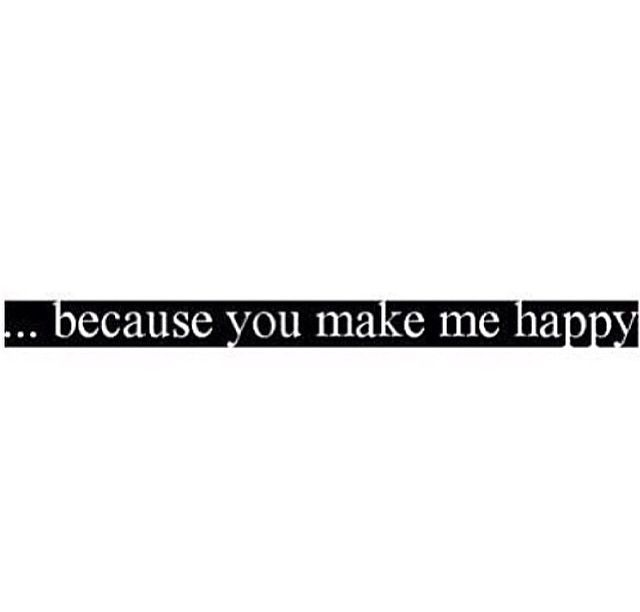 You Make Me Happy Quotes Tumblr: Because You Make Me Happy Pictures, Photos, And Images For