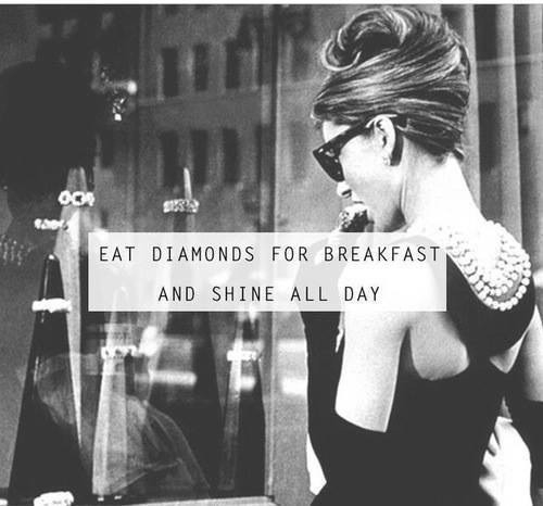 Eat Diamonds For Breakfast And Shine All Day Pictures