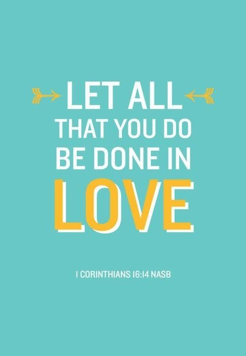 let all you do be done in love pictures photos and