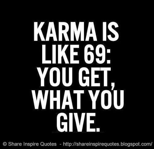 Karma Is Like 69 Pictures Photos And Images For Facebook Tumblr