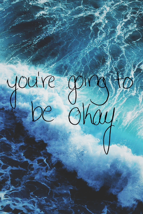 You're Going To Be Okay Pictures, Photos, and Images for ...