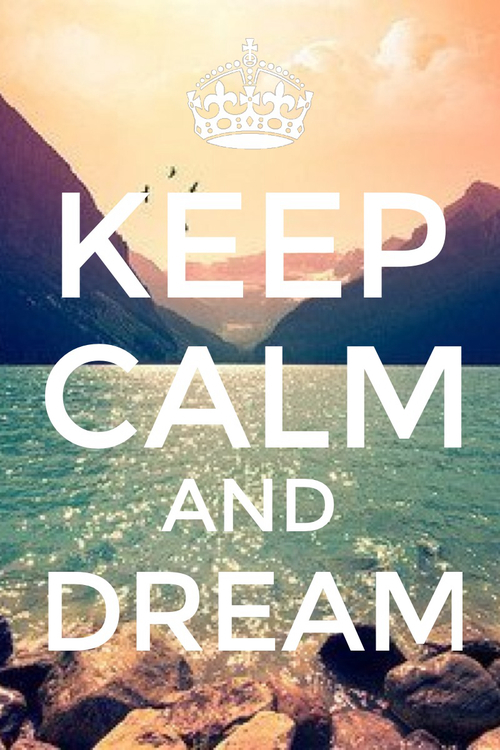 Keep calm and dream pictures photos and images for for Immagini di keep calm