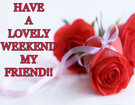 Have a lovely weekend pictures photos and images for facebook tumblr pinterest and twitter - Week end a nice ...