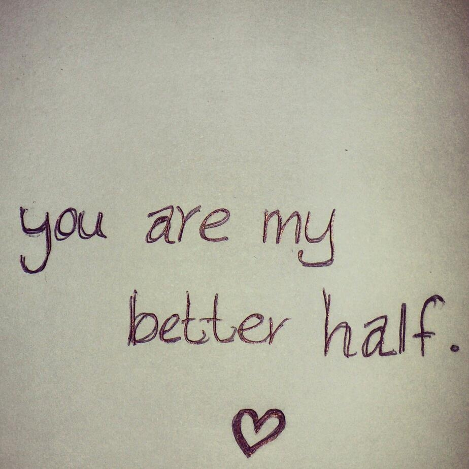 You Are My Better Half Pictures, Photos, and Images for ...