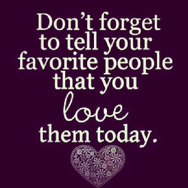 Tell People You Love Them Pictures, Photos, and Images for