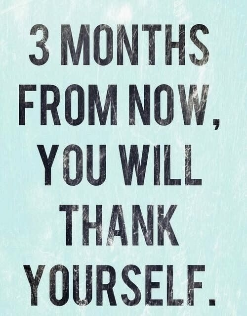 3 Months From Now, You Will Thank Yourself Pictures