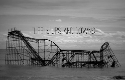 Life Is Ups And Downs Pictures Photos And Images For Facebook Tumblr Pinterest And Twitter