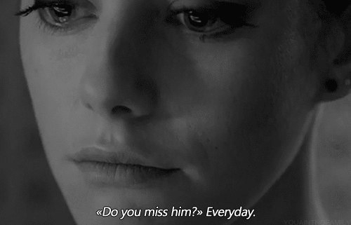 You miss him
