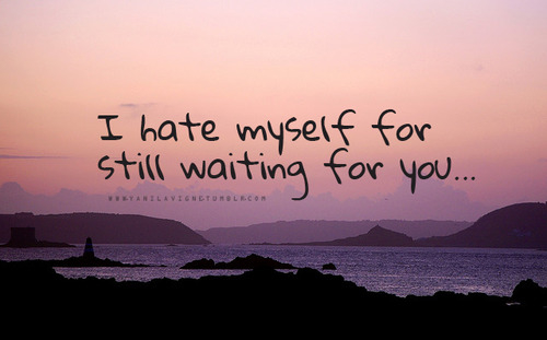 I Hate Myself For Still Waiting For You Pictures, Photos