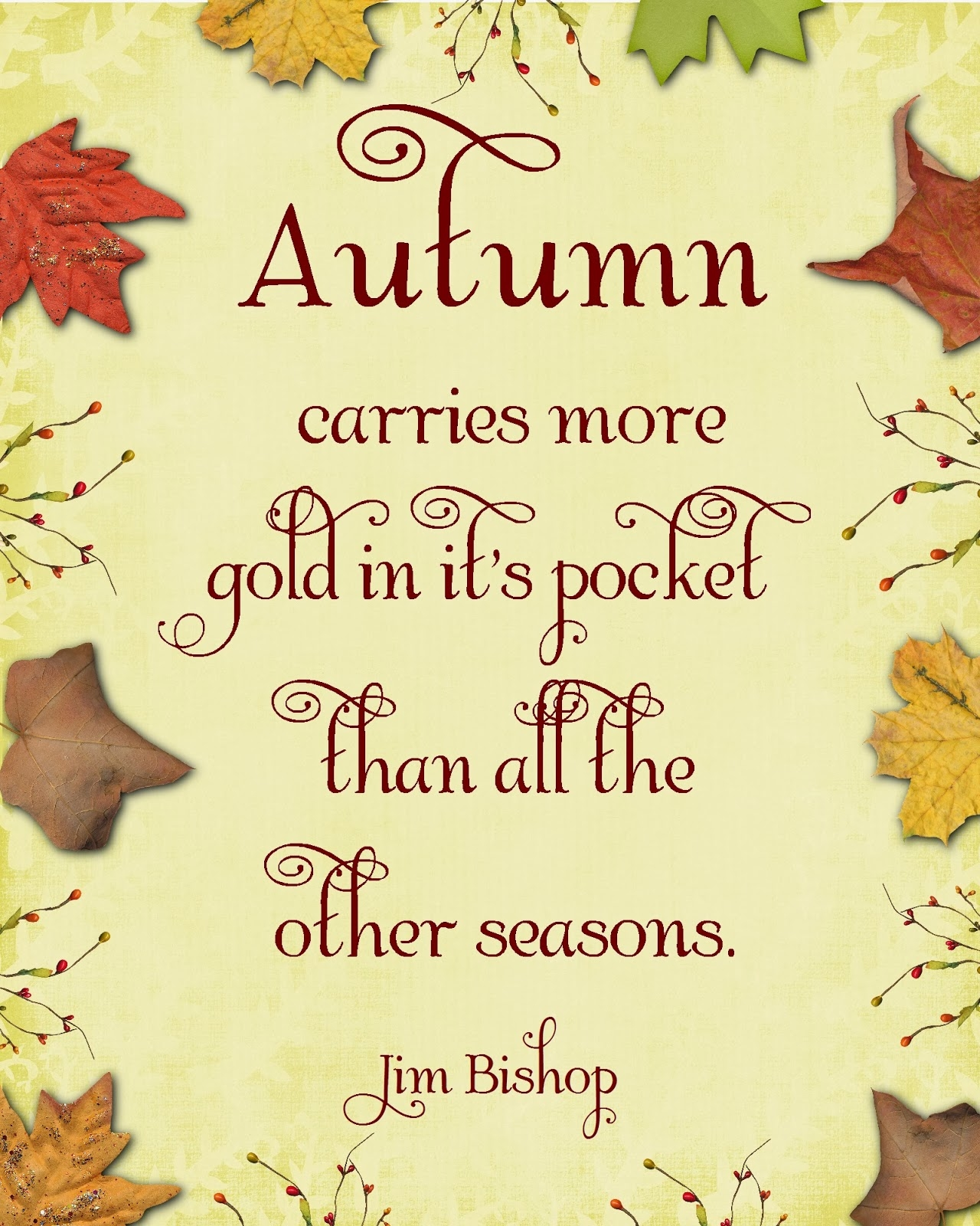 Autumn Carries More Gold In It's Pocket Than All The Other ...