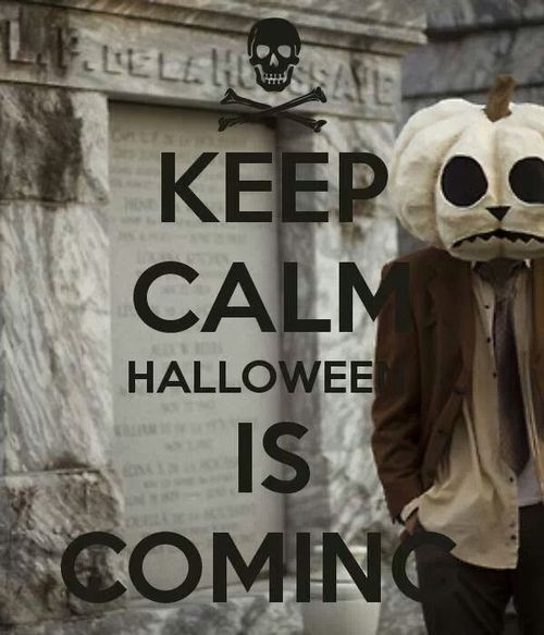Keep Calm, Halloween Is Coming Pictures, Photos, and Images for ...