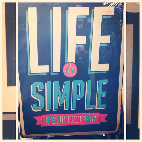 My Life Is Not Easy Quotes: Life Is Simple, Its Just Not Easy Pictures, Photos, And