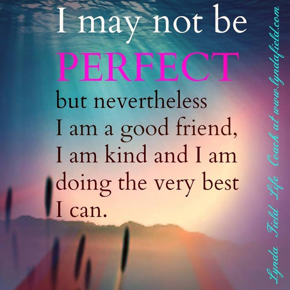 I May Not Be Perfect But Nevertheless... Pictures, Photos