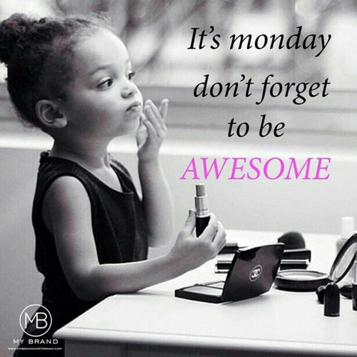 Happy Monday Quotes For Work: Its Monday Dont Forget To Be Awesome Pictures, Photos, And